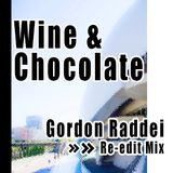 Wine-Chocolate (Gordon Raddei Edit)