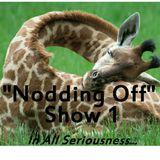 """""""Nodding Off"""" (Show 1: 07.10.12)"""