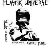 Plastik Universe #15 with Optik & Andre Pahl