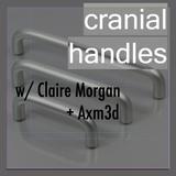 Cranial Handles w/ SPFDJ, SPRINTF and Claire Morgan