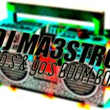 DJ MAESTRO - 80's & 90's BOOM BOX (Old School/Hip Hop/Rap)
