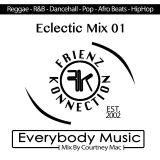 Sat 18th May 2019 New Music!!! New Mix!!! The ECLECTIC MIX 01 Everybody Music