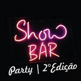 MiniSet #2  - Show BAR Party