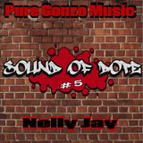 Sound of Dope #5 with Nelly Jay