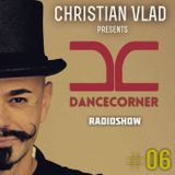 Dance Corner RadioShow #06 by CHRISTIAN VLAD @ SPACE FM (Romania)