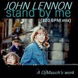 Stand by me (120 BPM mix) John Lennon