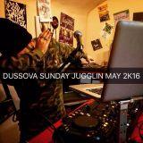 DussOva Sunday Jugglin May 2K16
