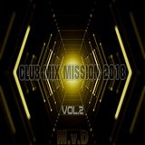 Club Mix Mission 2018 (vol.2)