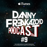 Danny Freakazoid's In The Mix Podcast #9