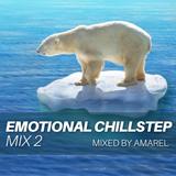 Emotional Chillstep Mix 2