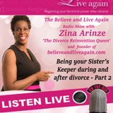 Be Your Sister's Keeper P2 - Believe and Live Again Radio Show with Zina A on Kent Christian Radio