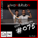 IvaN&RubN EDM Session #075 by RubN