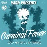 Yard Presents: Threeks - Carnival Fever [Berlin Carnival Promo Mix 2013]