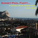 Sunset Pool Party @ Imperial Beach Resort Hotel in Calpe - Spain