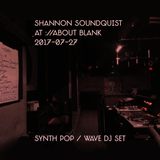 Shannon Soundquist @ ://about blank 2017-07-27
