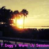 T.DOGG's WARM UP SESSION
