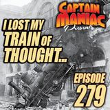 Episode 279 / I Lost My Train of Thought
