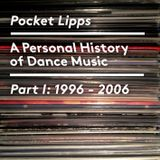 A Personal History Of Dance Music - Part I - 1996 - 2006