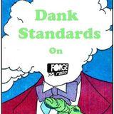 Dank Standards Radio Show #1