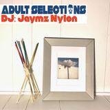 DJ Jaymz Nylon - Adult Selections #234
