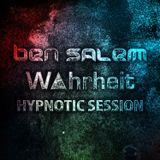 Ben Salem & W▲hrheit - Hypnotic Session (March 2017)