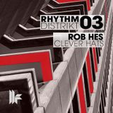 Rob Hes Presents 'Clever Hats' (Rhythm Distrikt 03 Toolroom)
