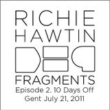 Richie Hawtin: DE9 Fragments 2. 10 Days Off (Gent, July 21, 2011)