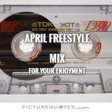April Freestyle Mix 1 - DJ Carlos C4 Ramos