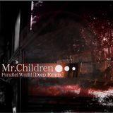 Mr.Children MIX(Parallel World[Deep Remix])
