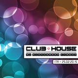 CLUB HOUSE 25.2015 - DJ SET: DJ ALESSANDRO CINQUE
