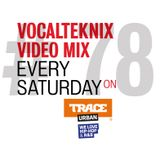 Trace Video Mix #78 by VocalTeknix