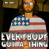 #1301: Everybody Got A Thing (BBOX Radio Premiere)