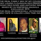 DJ EMPRESS ANJAHLA BEST OF DADDY LIZARD FLOURGON RED DRAGON RED ROZE AND ANTHONY MALVO