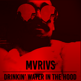 DRINKIN' WATER IN THE HOOD WHILE LISTENIN' TO DEEP DRUM AND BASS
