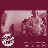 "Sebb Junior "" The Old Fashion Way"" (Vinyl DJ Set) - Episode 02"