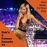 Fabs' 5 Future Sounds Show 03