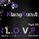 KlangKunst - I L.O.V.E. (Best of Deep- & Tech-House 2012-2013) Part 10
