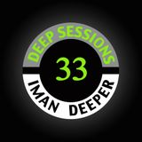 Deep Sessions Radioshow | Episode 33 | by Iman Deeper