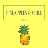 PINEAPPLES & CHILL