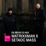 DJ MIX: MATRIXXMAN X SETAOC MASS