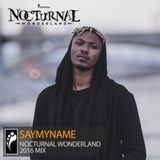 SAYMYNAME — Nocturnal Wonderland 2016 Mix