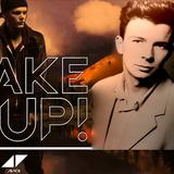 Rick Astley vs. Avicii - Never gonna wake me up