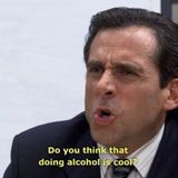 Do You Think Doing An Alchohol Is Cool