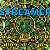 Streamer mixes- Señor del sol the feathered serpernt (pre-Hispanic Maya/Aztec organics)