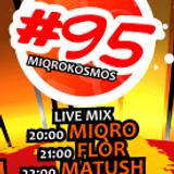 Miqrokosmos ☆ Part 95/2 ☆ FLOR ☆ 28.02.15