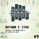 #9 Motown e Stax: Pedras Fundamentais da Música Pop