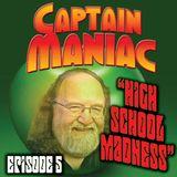 Episode 5 CMS /High School Madness