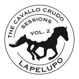 Lapelupo - The Cavallo Crudo Sessions - Part 2 [mixtape]