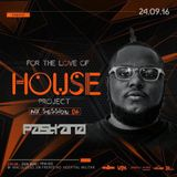 DJ Pastrana - For The Love Of House Project (Mix Session #6) 24.09.2016