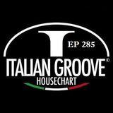 ITALIAN GROOVE HOUSE CHART #285